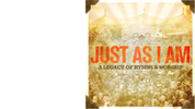 Just As I Am: A Legacy of Hymns & Worship (Various Artists)