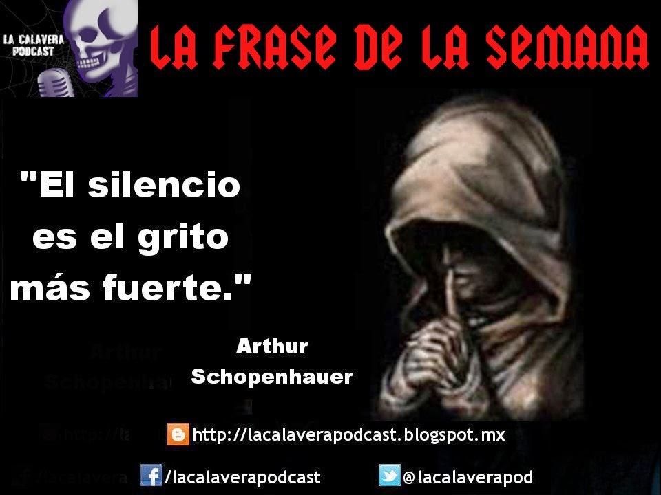 La frase de la semana, en esta ocasión, una frase de Arthur Schopenhauer, un famoso filósofo alemán.