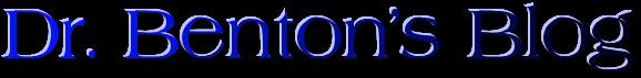 Dr. Benton's Blog