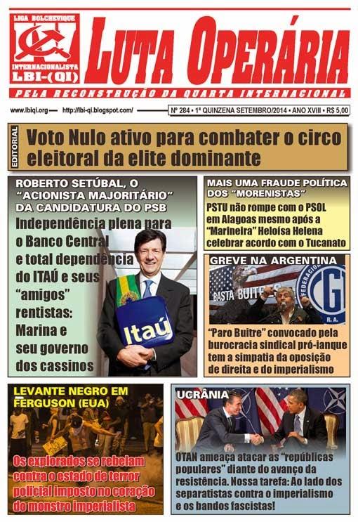 LEIA A EDIÇÃO DO JORNAL LUTA OPERÁRIA Nº 284, 1ª QUINZENA DE SETEMBRO/2014