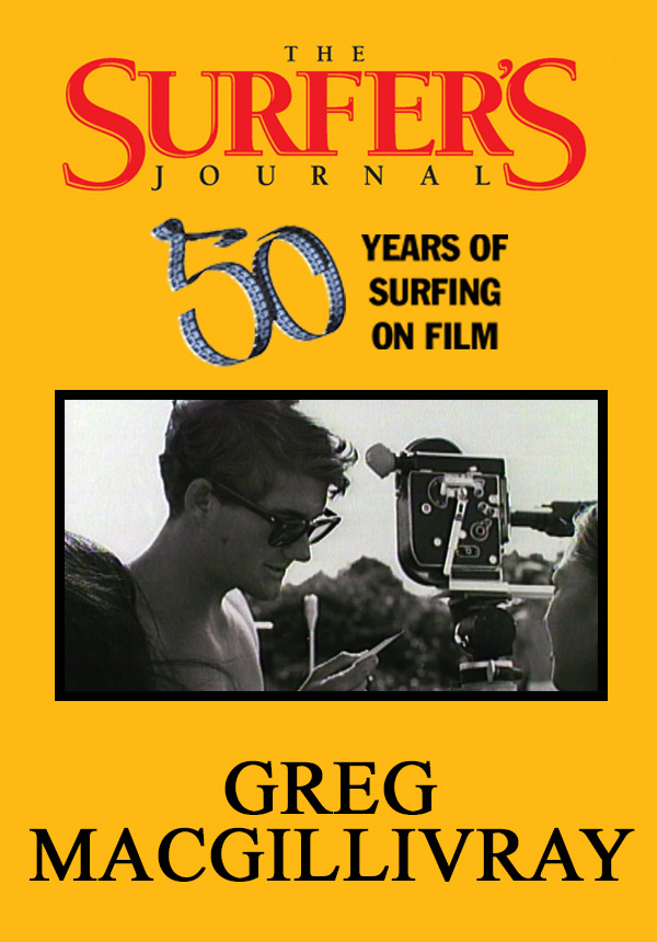 The Surfer's Journal - Filmmakers - Greg MacGillivray (1996)