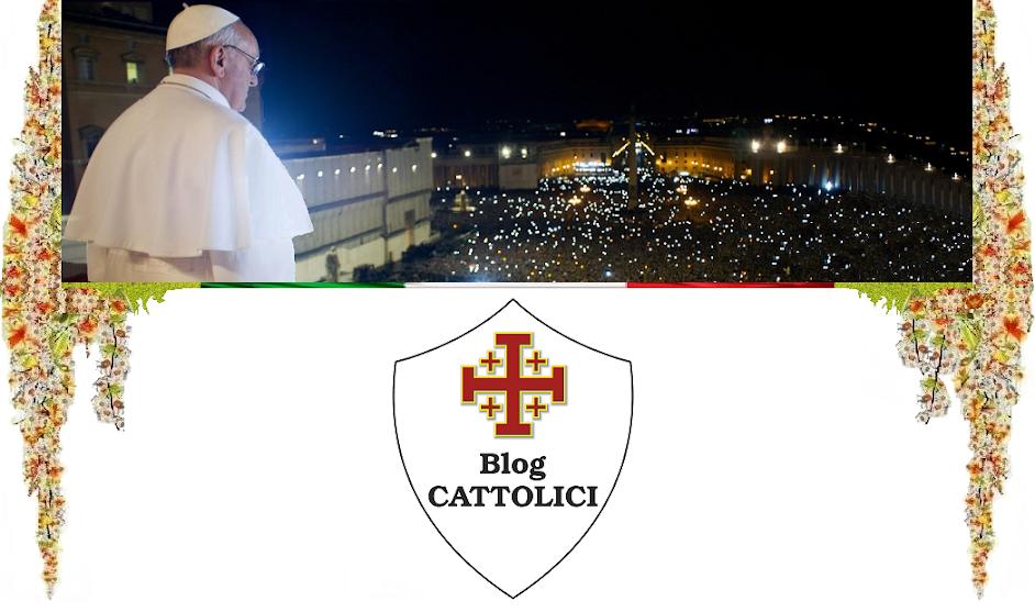 """Blog CATTOLICI - """"...omnia possibilia sunt credenti"""""""
