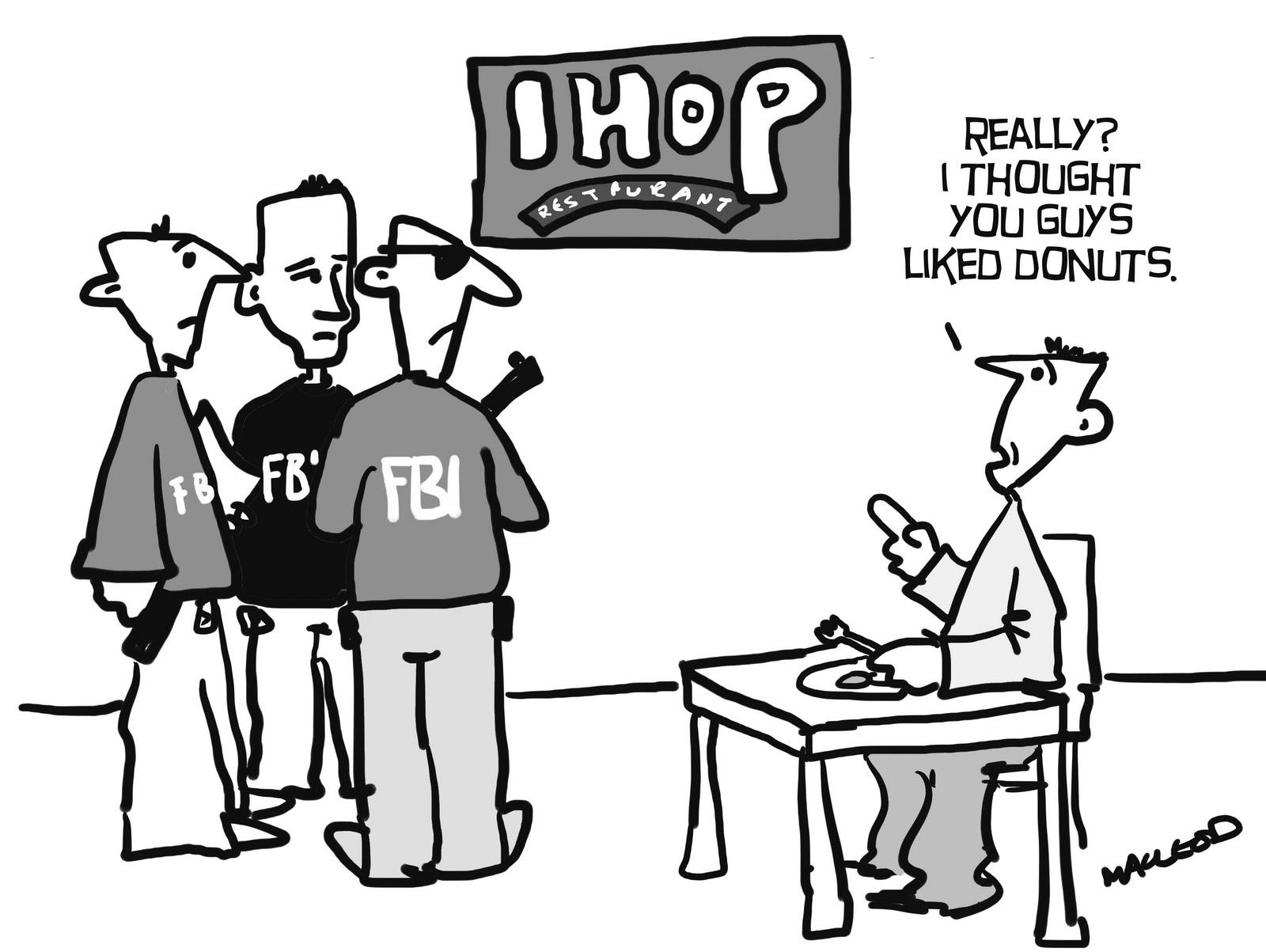 MacLeod Cartoons: FBI Raid IHOP in Evansville