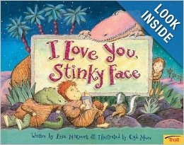 http://www.amazon.com/I-Love-You-Stinky-Face/dp/0439634695/ref=sr_1_1?s=books&ie=UTF8&qid=1389989289&sr=1-1&keywords=I+love+you+stink+face