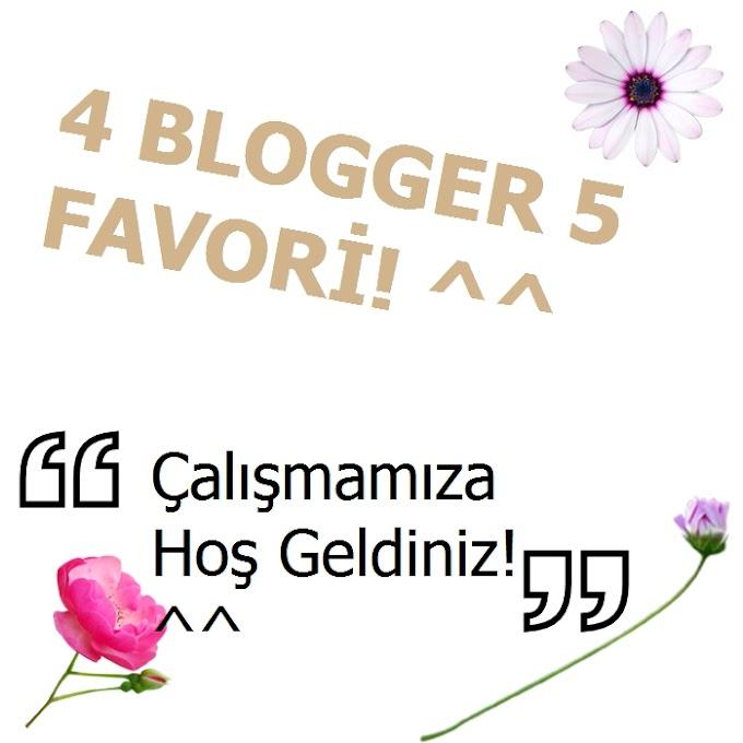 5 Favori 4 Blogger! ^^ l Uygun Fiyatlı! ^^