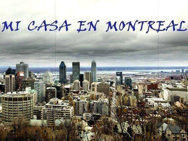 MI CASA EN MONTREAL