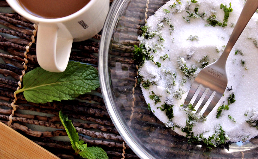 Make flavored sugar by adding fresh mint to 1 C sugar and 2 TBS water.