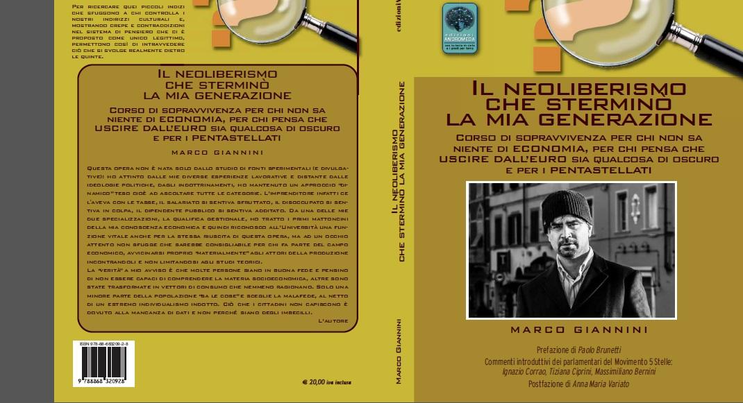 Il Neoliberismo che Stermino' la mia Generazione (Ed. Andromeda).