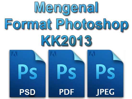 Mengenal format file pada photoshp