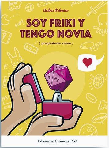 Soy friki y tengo novia - Andrés Palomino - Crónicas PSN