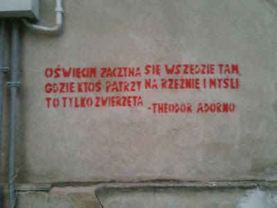 Oświęcim zaczyna się wszędzie tam gdzie ktoś patrzy na rzeźnię i myśli - to tylko zwierzęta. Theodor Adorno