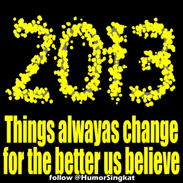 Things alwayas change for the better us believe