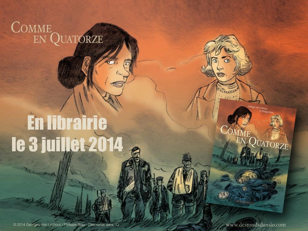 Découvrir l'album : Comme en Quatorze de Philippe Brau et Georges Van Linthout / Histoire