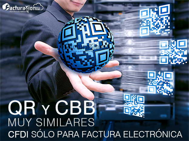 QR y CBB muy similares, pero sólo el CFDI es para la factura electrónica.