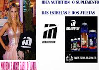 IDEA NUTRITION O SUPLEMENTO DAS ESTRELAS E DOS ATLETAS