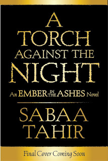 A Torch Against the Night  (An Ember in the Ashes #2)