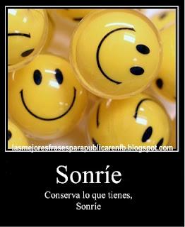 Frases Para La Vida: Sonríe Conserva Lo Que Tienes