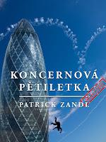 Patrick Zandl: Koncernová pětiletka