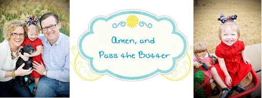 Amen and Pass the Butter