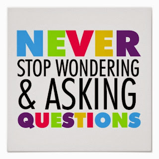 words saying never stop asking questions