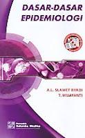 Judul Buku : DASAR-DASAR EPIDEMOLOGI Pengarang : A.L. Slamet Riyadi & T. Wijayanti Penerbit : Salemba Medika