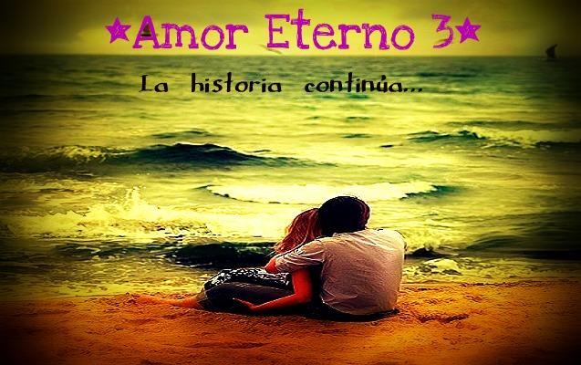 *amor eterno 3*