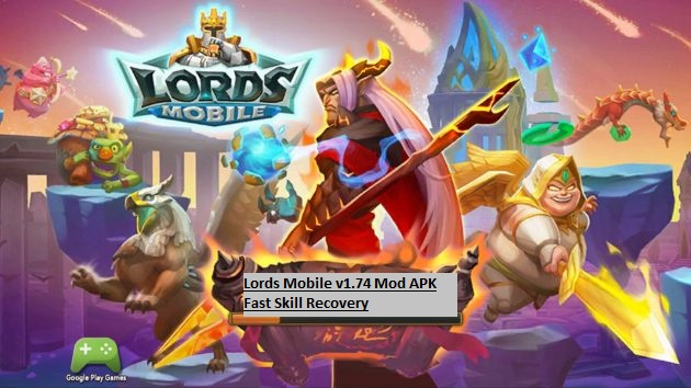 Lords Mobile v1.74 Mod APK Fast Skill Recovery