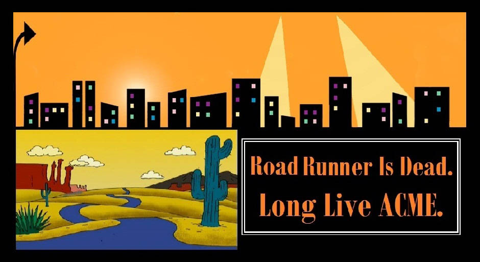 Road Runner Is Dead.