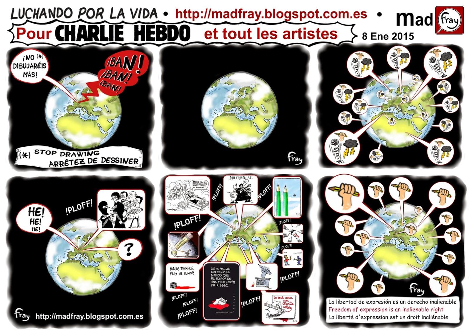 Viñeta de los dibujantes satíricos de todo el mundo responden al atentado contra la revista, Charlie Hebdo y la libertad de expresión en París, Mad Fray, viñeta irónica y reivindicativa. Por Charlie Hebdo y todos los dibujantes. Pour Charlie Hebdo et tout les artistes, By Charlie Hebdo and all artists. Mad Fray