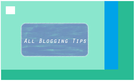 All blogging tips and tricks