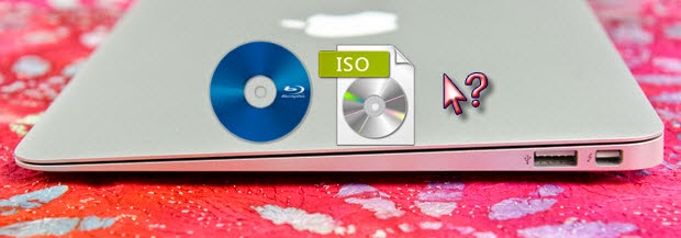 Rip Blu-ray ISO Files on 12-inch MacBook Air