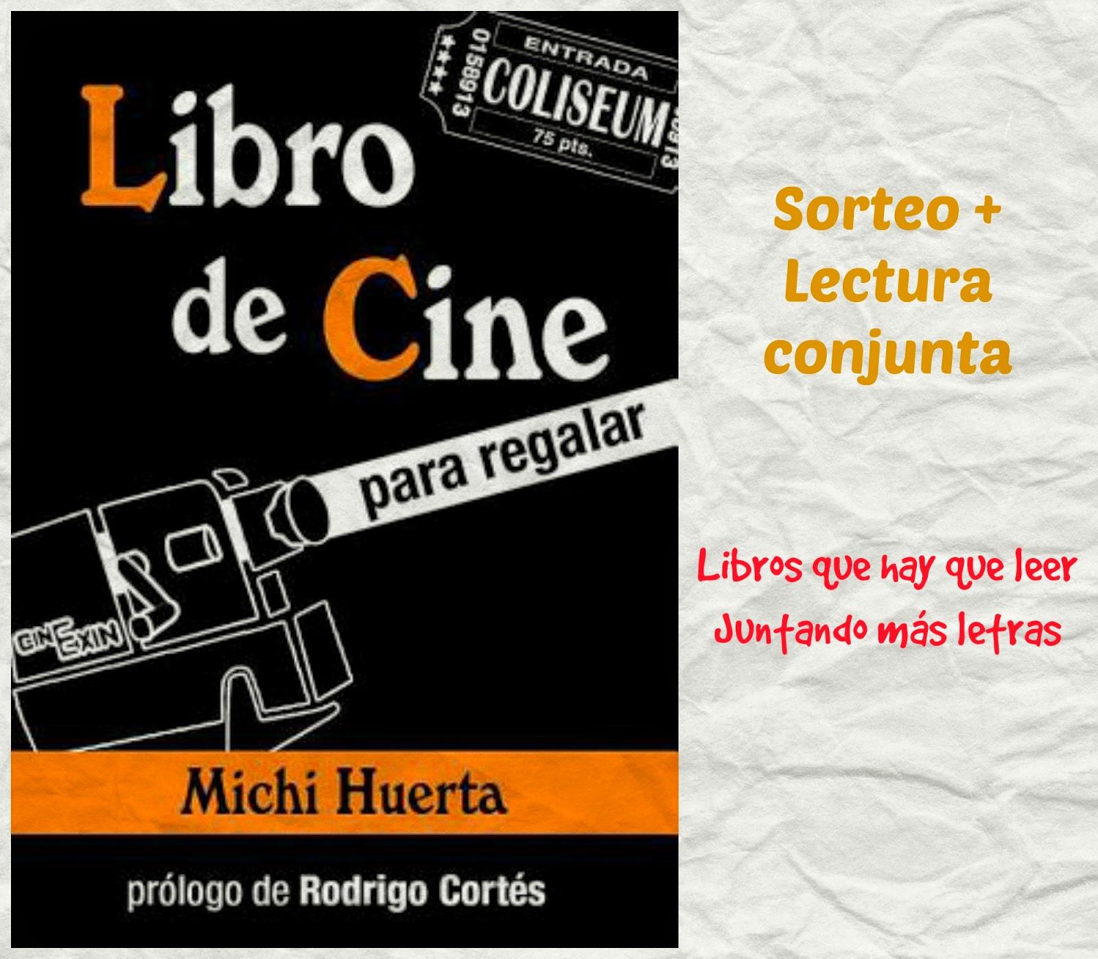http://juntandomasletras.blogspot.com.es/2014/05/lectura-conjuntasorteo-libro-de-cine.html