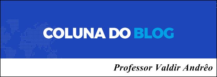 COLUNA DO PROFESSOR VALDIR ANDRÊO