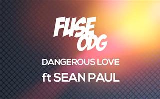 Fuse ODG - Dangerous Love ft. Sean Paul