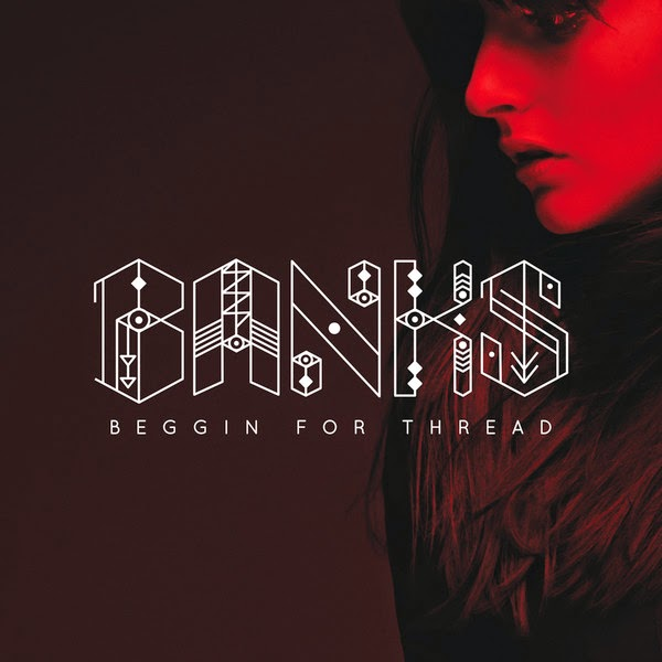 Banks - Beggin For Thread - Single Cover