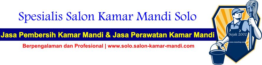 Salon Kamar Mandi Solo | Jasa Pembersih Perawatan Salon Kamar Mandi Cleaning Toilet Solo Jogja