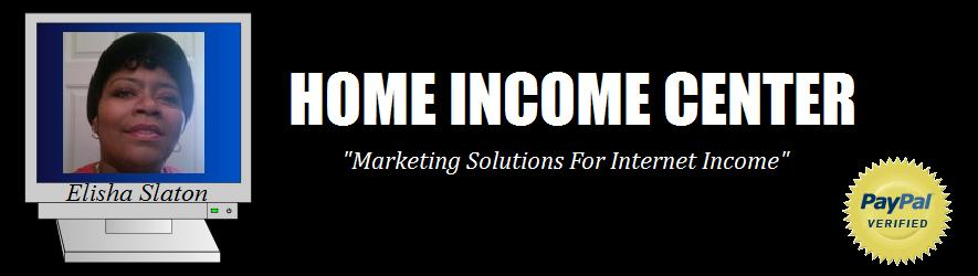 Home Income Center - Marketing Solutions For Internet Income
