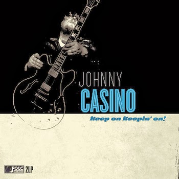 "JOHNNY CASINO ""Keep On Keepin' On!"""