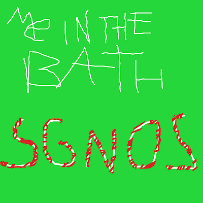 Me In The Bath - Sgnos (2011)