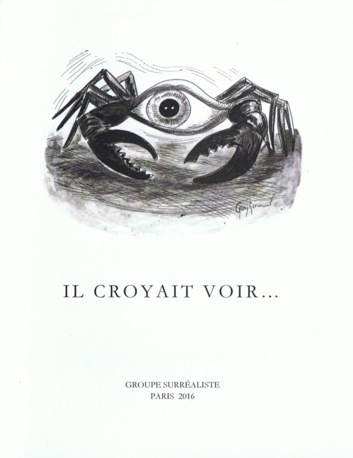 GROUPE SURRÉALISTE DE PARIS «IL CROYAIT VOIR», Jeu de syllogisme poétique, 2016