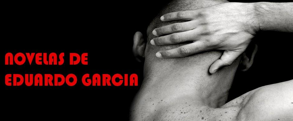 NOVELAS DE EDUARDO GARGÍA