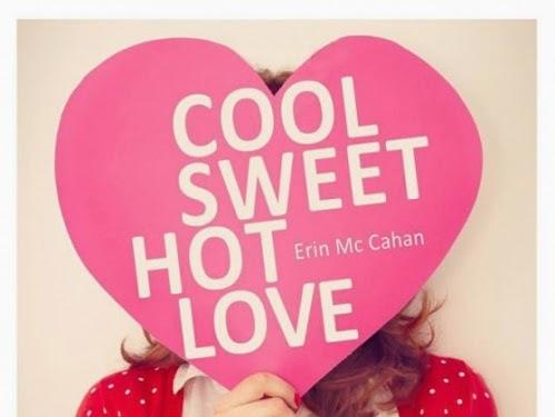 Cool, sweet, hot, love de Erin McCahan