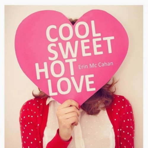Cool, sweet, hot, love de Erin McCahan
