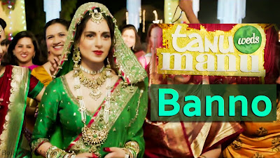 Banno Lyrics Tanu Weds Manu Returns - Kangana Ranaut