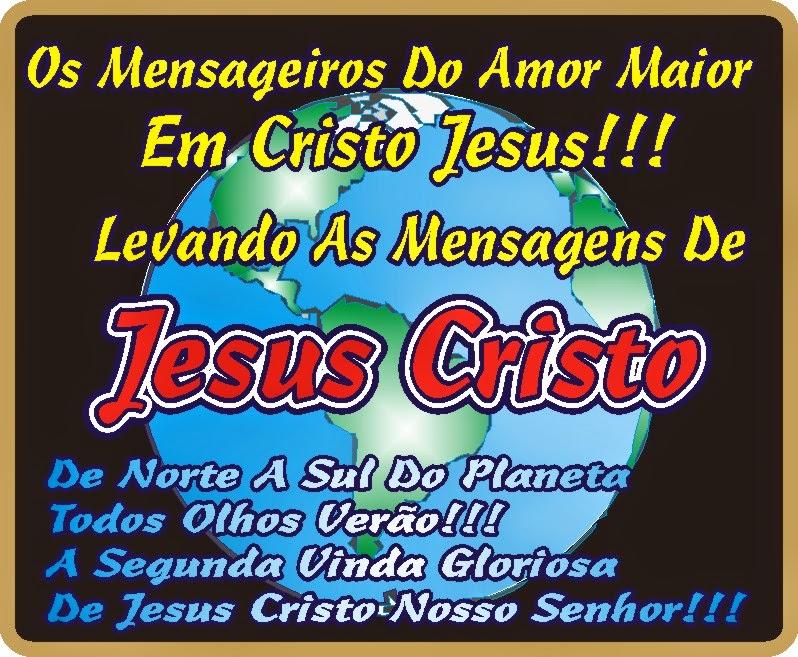 Mensageiros do Amor Maior Divulgando as Mensagens de Jesus Cristo
