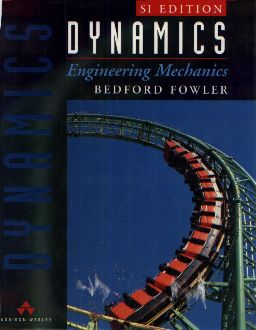 Book: Engineering Mechanics Dynamics SI Edition by Anthony Bedford and Wallace Fowler