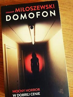 """""""Domofon""""- Zygmunt Miłoszewski- czyli jak książka może zmęczyć."""