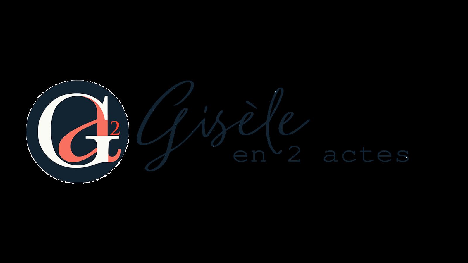 Gisèle en 2 Actes
