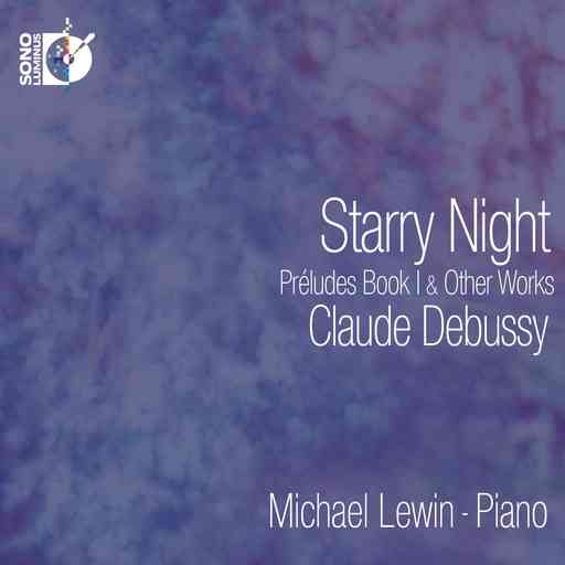 BEST SOLO PIANO RECORDING OF 2015: Claude Debussy - STARRY NIGHT (Michael Lewin, piano; Sono Luminus DSL-92190)