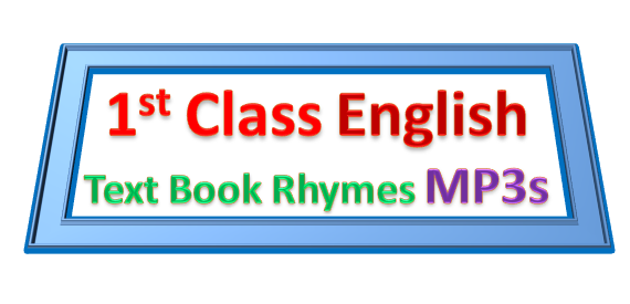 1st Class English TextBook Rhymes - MP3s(www.naabadi.org)